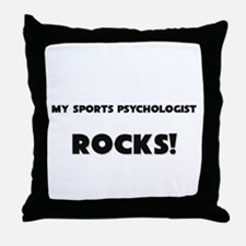MY Sports Psychologist ROCKS! Throw Pillow