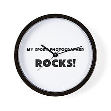 MY Sport Photographer ROCKS! Wall Clock
