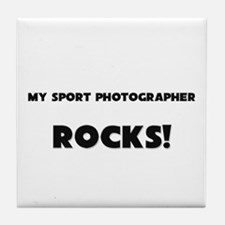 MY Sport Photographer ROCKS! Tile Coaster
