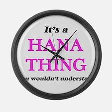 It's a Hana thing, you wouldn Large Wall Clock