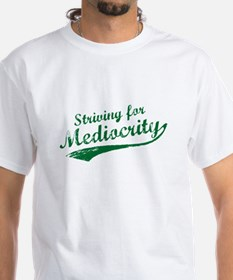 'Striving for Mediocrity' Shirt