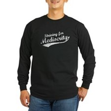 'Striving for Mediocrity' T