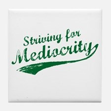 'Striving for Mediocrity' Tile Coaster