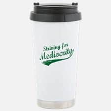'Striving for Mediocrity' Travel Mug