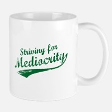 'Striving for Mediocrity' Mug