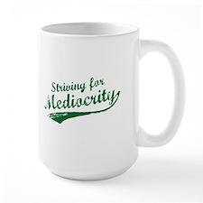 'Striving for Mediocrity' Mug
