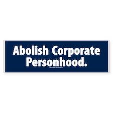 Abolish Corporate Personhood Bumper Bumper Sticker
