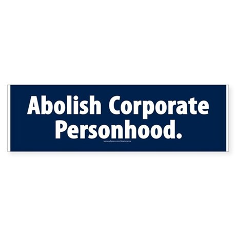 Abolish Corporate Personhood Bumper Sticker