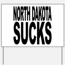 North Dakota Sucks Yard Sign