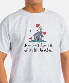 Mamaw's Home is Where the Heart Is T-Shirt