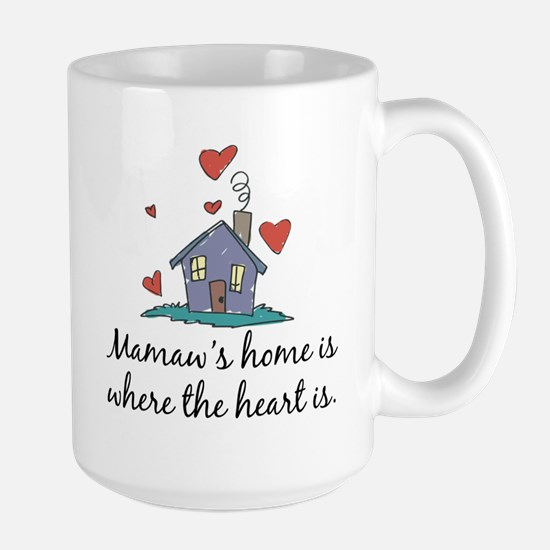 Mamaw's Home is Where the Heart Is Large Mug