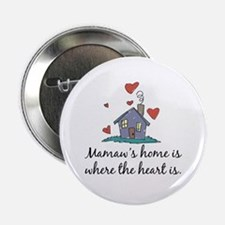"Mamaw's Home is Where the Heart Is 2.25"" Button"