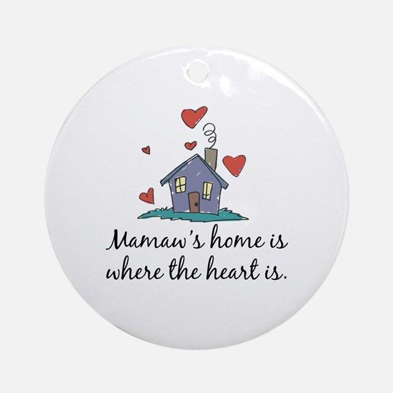 Mamaw's Home is Where the Heart Is Ornament (Round