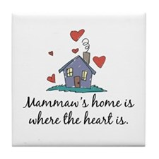 Mammaw's Home is Where the Heart Is Tile Coaster