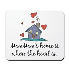 MawMaw's Home is Where the Heart Is Mousepad