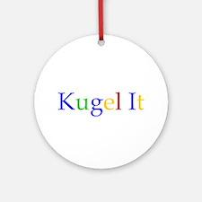 Kugel It Ornament (Round)