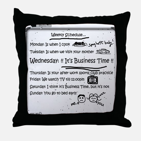 It's Business Time!!! Throw Pillow