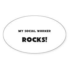 MY Social Worker ROCKS! Oval Decal