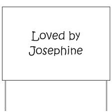 Cute Josephine Yard Sign