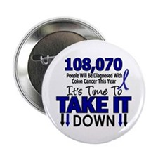 "Take Down Colon Cancer 4 2.25"" Button (10 pack)"