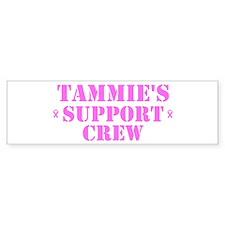 Tammie Support Crew Bumper Bumper Sticker