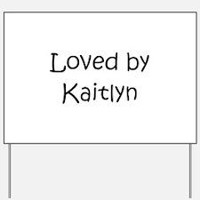 Unique Kaitlyn Yard Sign