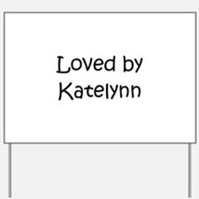 Cute Katelynn Yard Sign