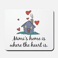 Mimi's Home is Where the Heart Is Mousepad