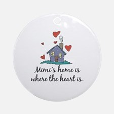 Mimi's Home is Where the Heart Is Ornament (Round)