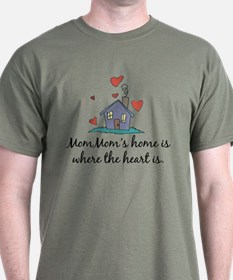 Mom Mom's Home is Where the Heart Is T-Shirt