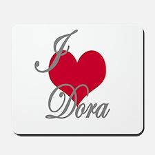 I love (heart) Dora Mousepad