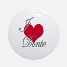 I love (heart) Donte Ornament (Round)