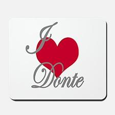 I love (heart) Donte Mousepad