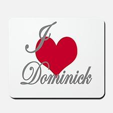 I love (heart) Dominick Mousepad