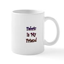 Fabric is my Friend Mug