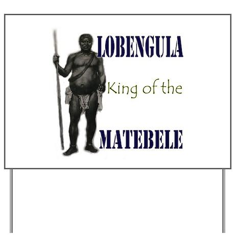 Lobengula: King of the Matebele Yard Sign