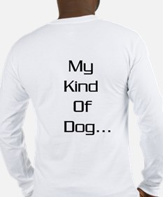 Ultimate GSD - my klnd of dog Long Sleeve T-Shirt