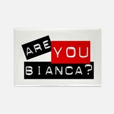Are you Bianca? Rectangle Magnet