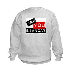 Are you Bianca? Sweatshirt