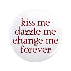 """Kiss Me (Twilight slogan) 3.5"""" Button"""