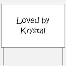 Krystal Yard Sign