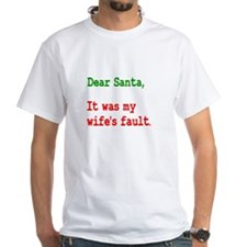 It Was My Wife's Fault Santa Shirt
