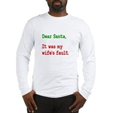 It Was My Wife's Fault Santa Long Sleeve T-Shirt