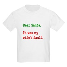It Was My Wife's Fault Santa T-Shirt