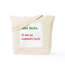 Dear Santa Husband's Fault Tote Bag
