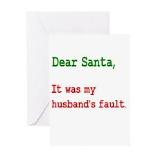 Dear Santa Husband's Fault Greeting Card