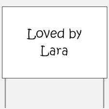 Unique Lara Yard Sign