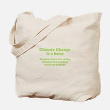 Climate Change is a hoax - EXPLOSION Tote Bag