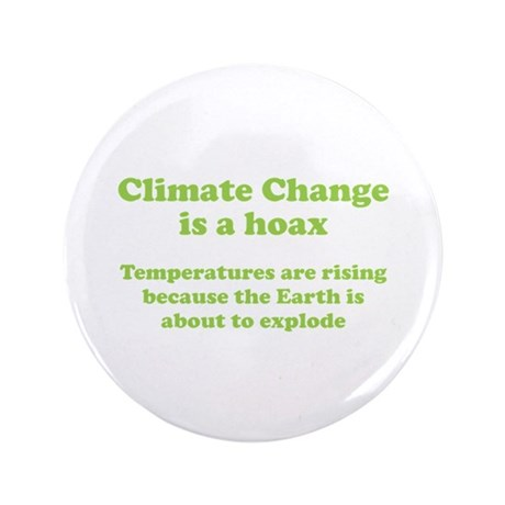 "Climate Change is a hoax - EXPLOSION 3.5"" Button ("