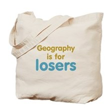 Geography is for Losers Tote Bag
